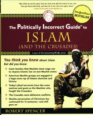 Robert Spencer - Politically Incorrect Guide To Islam
