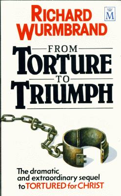 Richard Wurmbrand - From Torture To Triumph
